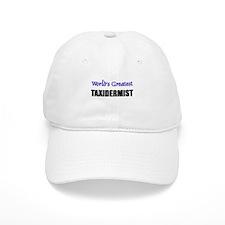 Worlds Greatest TAXIDERMIST Baseball Cap