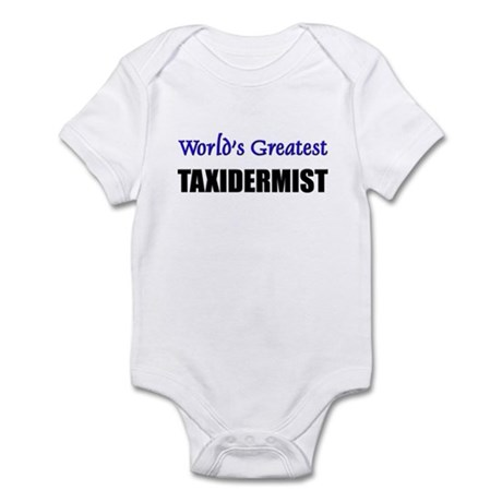 Worlds Greatest TAXIDERMIST Infant Bodysuit