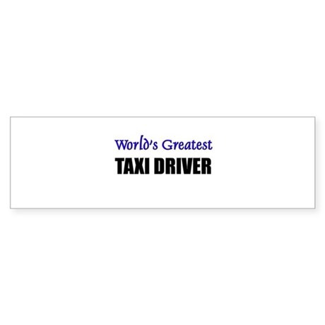 Worlds Greatest TAXI DRIVER Bumper Sticker