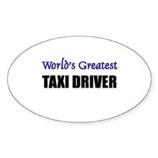 Worlds Greatest TAXI DRIVER Oval Decal