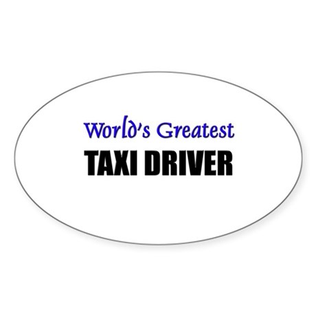Worlds Greatest TAXI DRIVER Oval Sticker