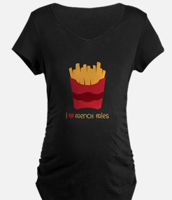 Love French Fries Maternity T-Shirt