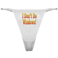I Don't Do Windows Classic Thong