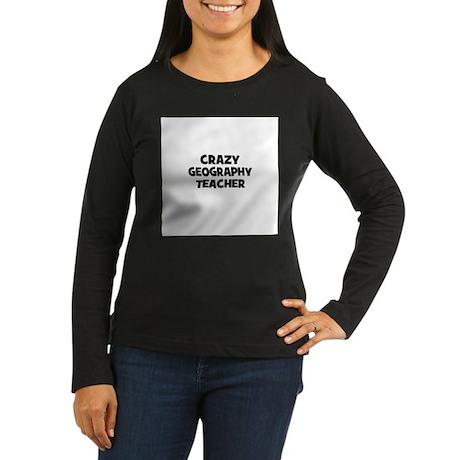 Crazy Geography Teacher Women's Long Sleeve Dark T