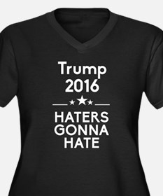 Trump 2016 Haters Gonna Hate Plus Size T-Shirt