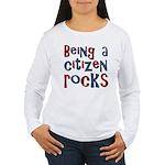 Being a USA Citizen Rocks Women's Long Sleeve T-Sh