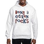Being a USA Citizen Rocks Hooded Sweatshirt