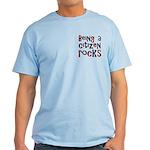 Being a USA Citizen Rocks Light T-Shirt