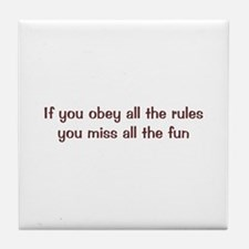 Obey the Rules Tile Coaster