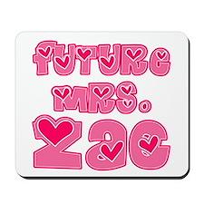 Future Mrs. Zac Mousepad