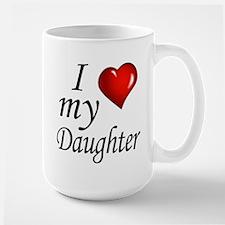 I love my Daughter Mugs