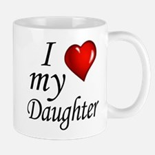 I love my Daughter Mugs
