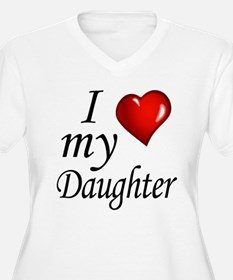 I love my Daughter Plus Size T-Shirt