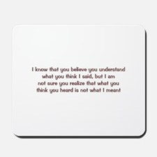 Believe You Understand Mousepad