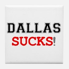 US CITIES SUCK! - DALLAS Tile Coaster