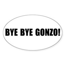 Bye bye Gonzo Oval Decal