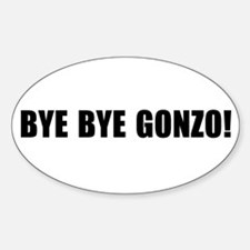 Bye bye Gonzo Oval Decal