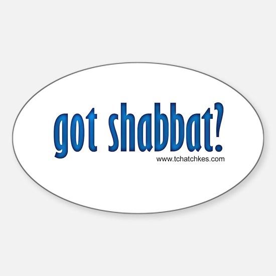 Got Shabbat? Sticker (Oval)