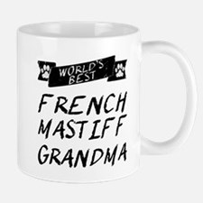Worlds Best French Mastiff Grandma Mugs