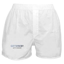 GOT THYROID? Boxer Shorts