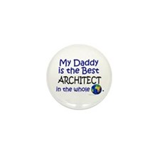 Best Architect In The World (Daddy) Mini Button (1