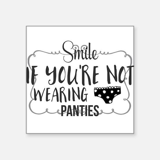 Smile if you're not wearing panties. Sticker