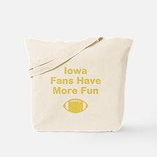 Iowa Fans Have More Fun Tote Bag