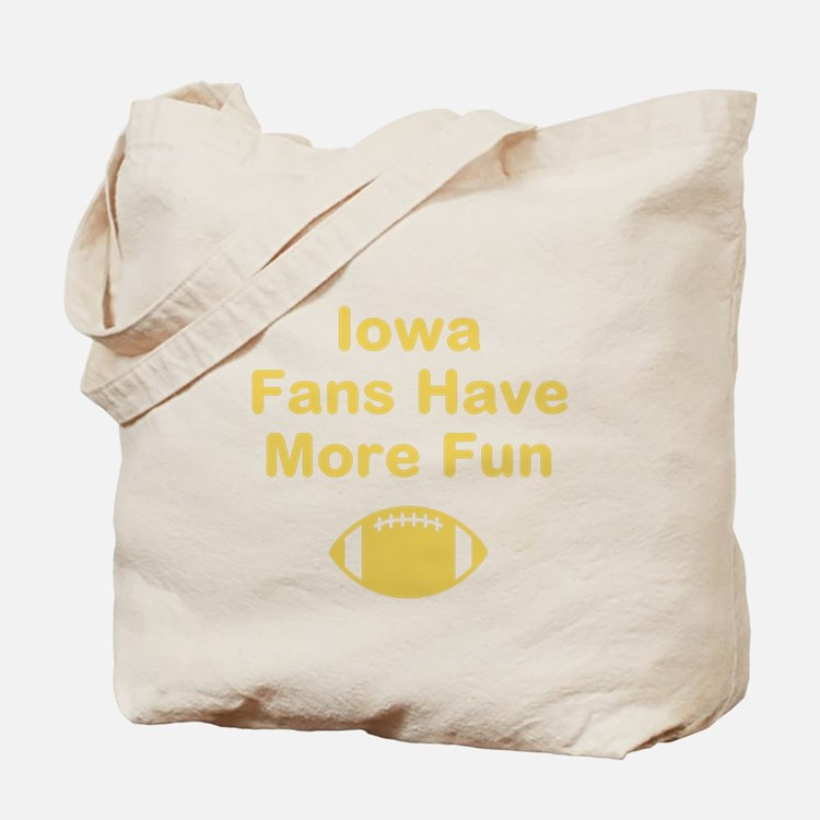 Iowa Fans Have More Fun Tote Bag