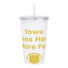 Iowa Fans Have More Fun Acrylic Double-wall Tumble