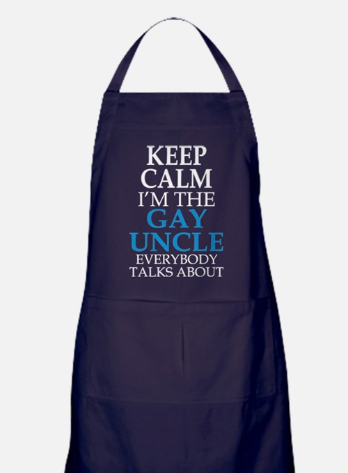 KEEP CALM I'M THE GAY UNCLE EVERYONE TALKS ABOUT A