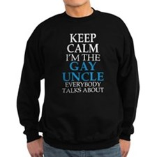 KEEP CALM I'M THE GAY UNCLE EVERYONE TALKS ABOUT S