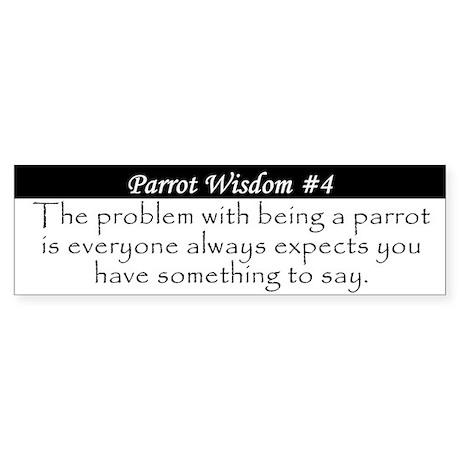 Parrot Wisdom #4 Bumper Sticker (white)