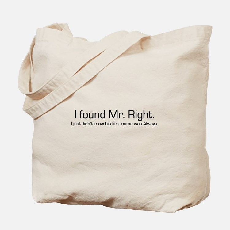 Mr. Right Tote Bag