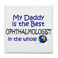 Best Ophthalmologist In The World (Daddy) Tile Coa