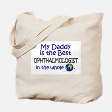 Best Ophthalmologist In The World (Daddy) Tote Bag