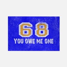 Sixty Eight You Owe Me One Blue W Rectangle Magnet