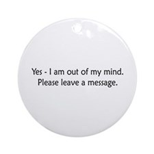 Out of My Mind Ornament (Round)