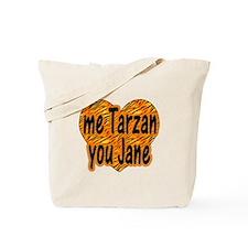 Me Tarzan You Jane Tote Bag