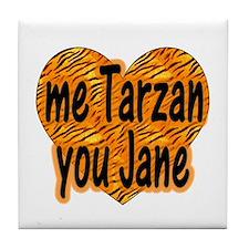 Me Tarzan You Jane Tile Coaster