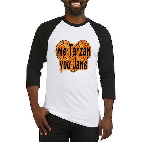 Me Tarzan You Jane Baseball Jersey