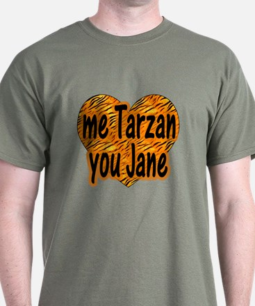 Me Tarzan You Jane T-Shirt
