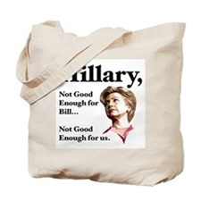 Hillary Not Good Enough Tote Bag