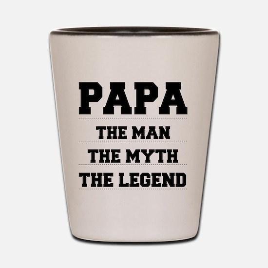 Papa,The Man,The Myth,The Legend Shot Glass