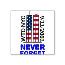 "Never forget 9 11 firefighter Square Sticker 3"" x 3"""