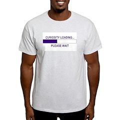 CURIOSITY LOADING... T-Shirt