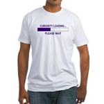 CURIOSITY LOADING... Fitted T-Shirt