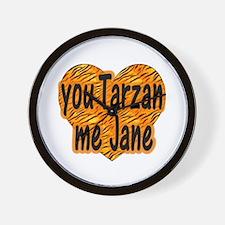 You Tarzan Me Jane Wall Clock