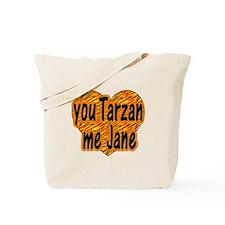 You Tarzan Me Jane Tote Bag