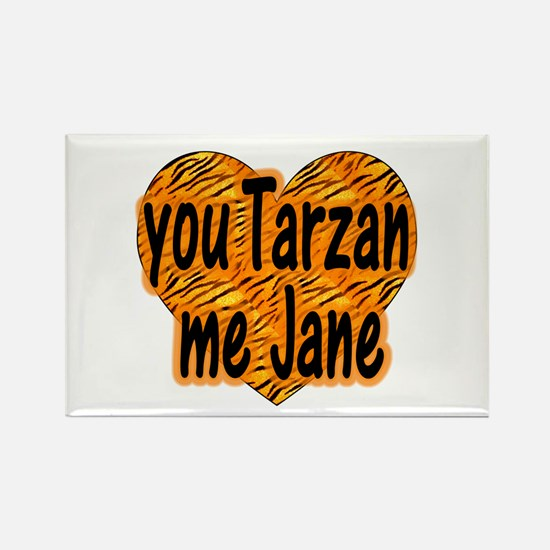 You Tarzan Me Jane Rectangle Magnet