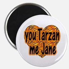 You Tarzan Me Jane Magnet
